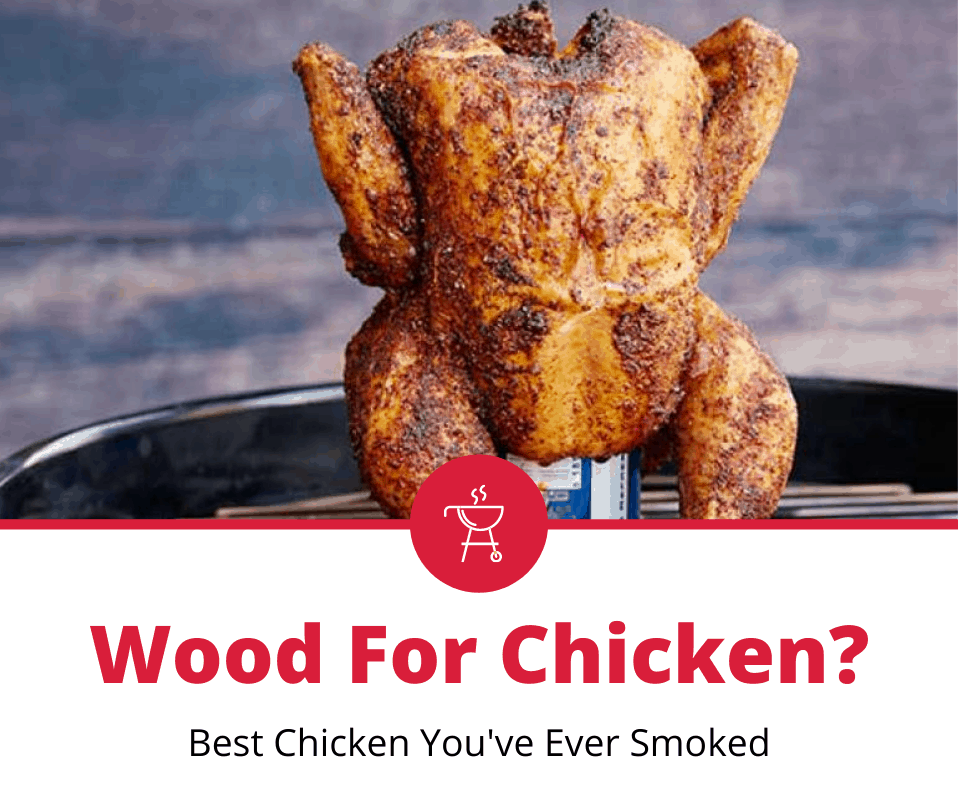 Best Wood For Smoking Chicken