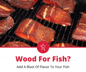 Best Wood For Smoking Fish