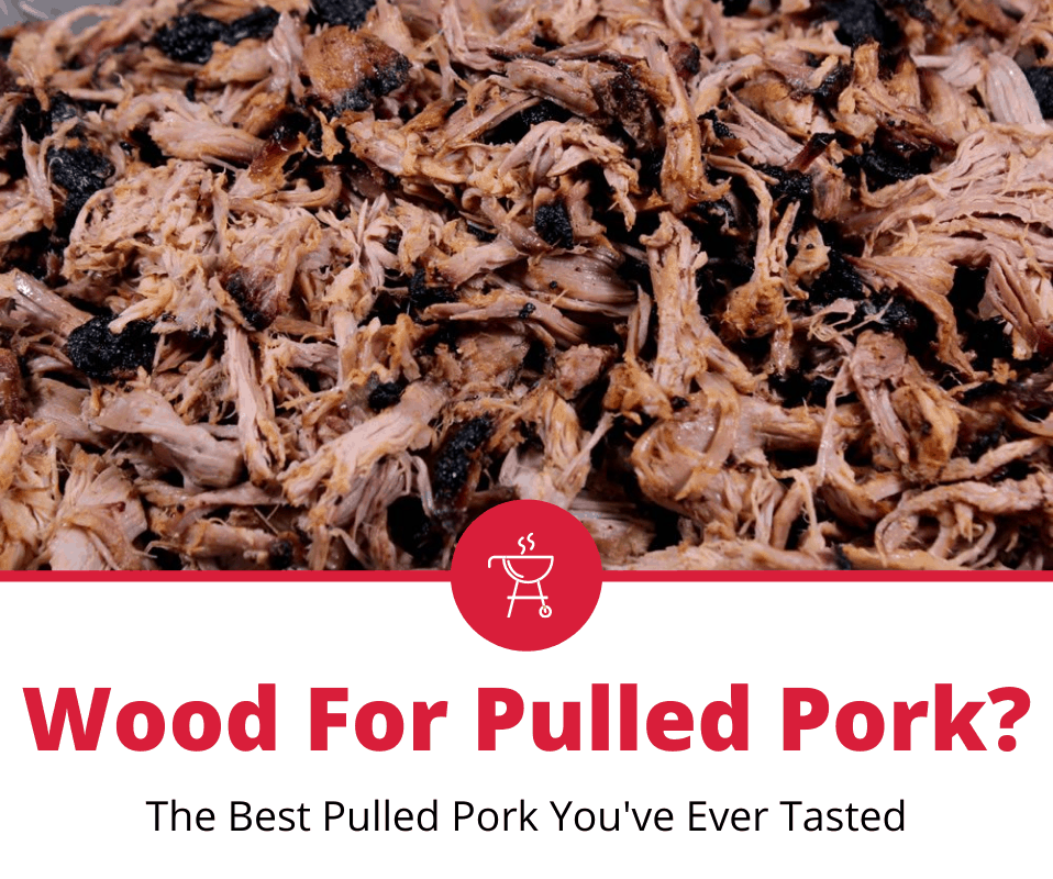 Best Wood For Smoking Pulled Pork