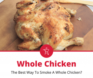 How To Smoke A Whole Chicken