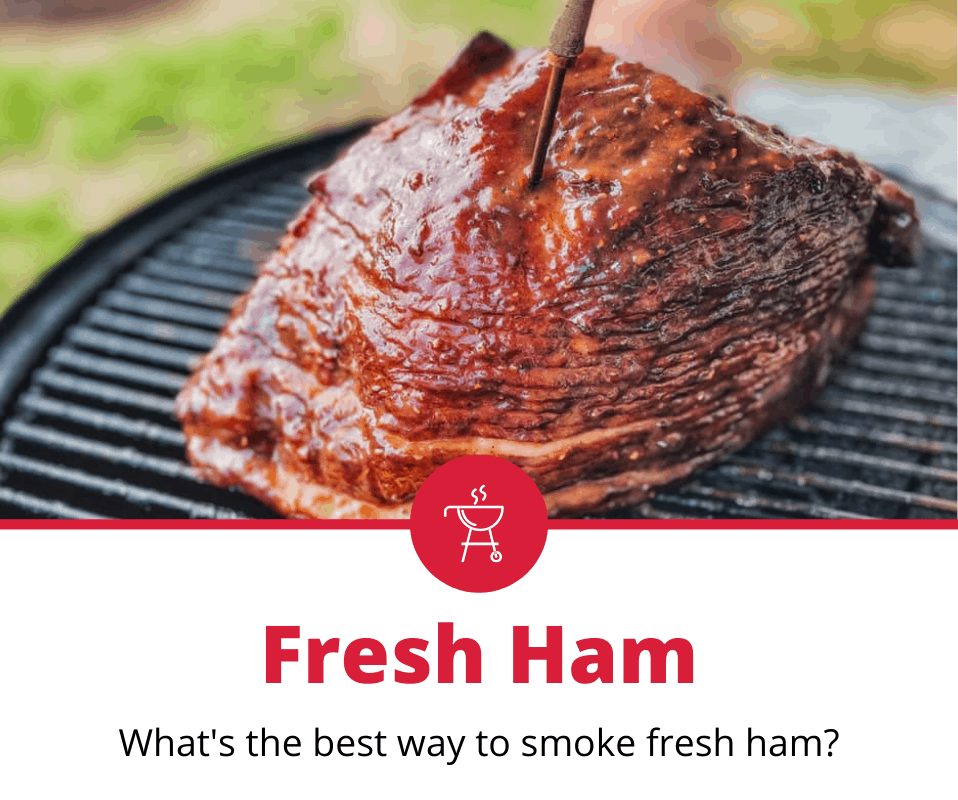How To Smoke Fresh Ham