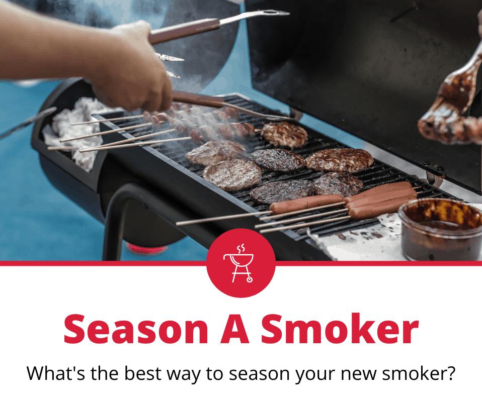 How to season a smoker