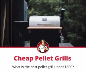 Pellet Grills Under $500