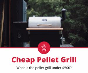 Pellet Grills Under 500