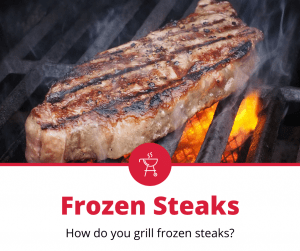 cook frozen steaks on grill